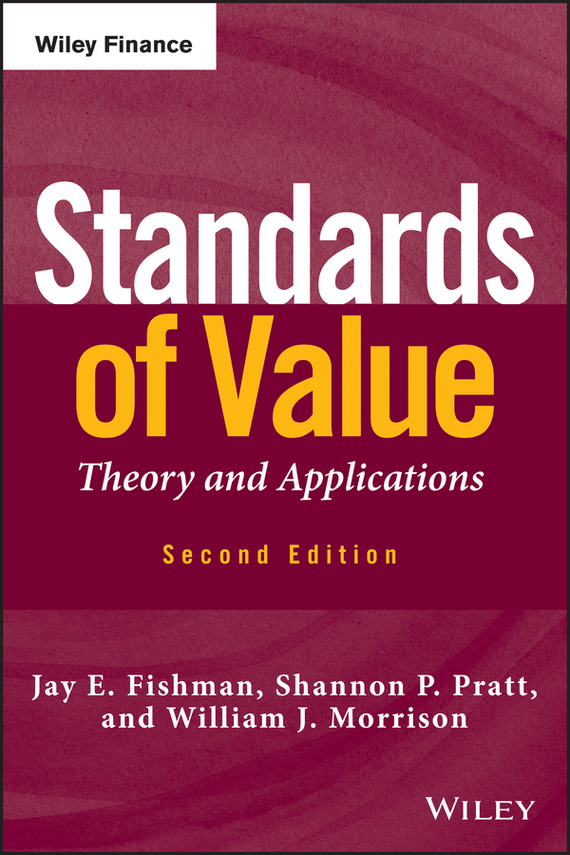 Jay Fishman E. Standards of Value. Theory and Applications