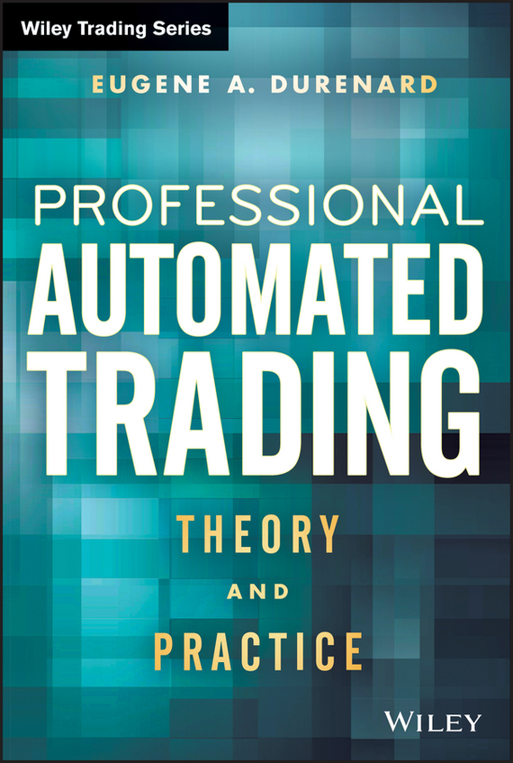 Eugene Durenard A. Professional Automated Trading. Theory and Practice cd iron maiden a matter of life and death