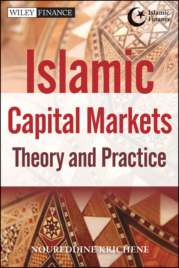 Noureddine Krichene Islamic Capital Markets. Theory and Practice banking behavior of islamic bank customers