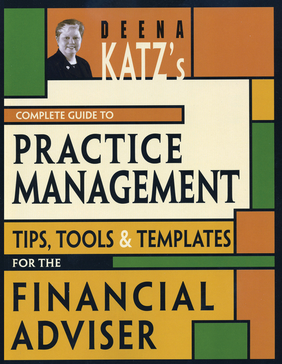 Deena Katz B. Deena Katz's Complete Guide to Practice Management. Tips, Tools, and Templates for the Financial Adviser гао lujie colgate звезда дизайн подписи рука веревка