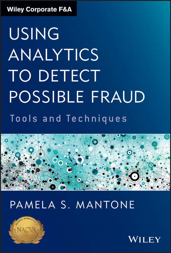 Pamela Mantone S. Using Analytics to Detect Possible Fraud. Tools and Techniques raja abhilash punagoti and venkateshwar rao jupally introduction to analytical method development and validation