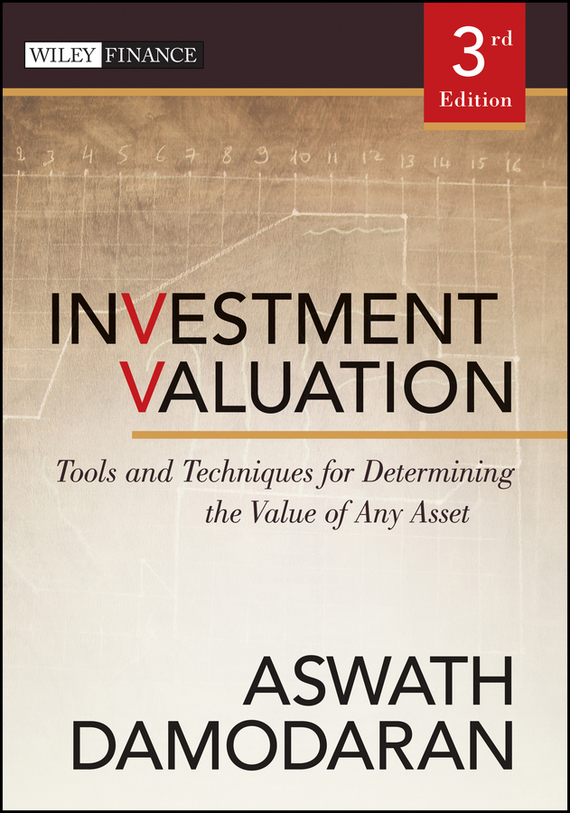 Aswath  Damodaran Investment Valuation. Tools and Techniques for Determining the Value of Any Asset н з емельянова simulation modeling and fuzzy logic in real time decision making of airport services