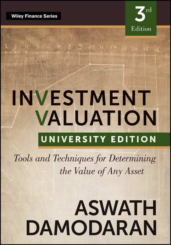 Aswath Damodaran Investment Valuation. Tools and Techniques for Determining the Value of any Asset, University Edition мужские часы guess w1164g1