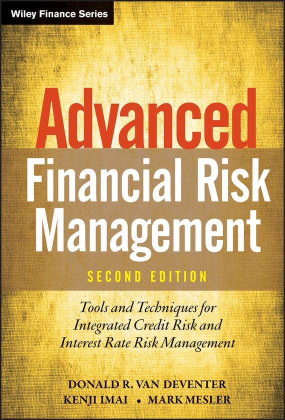 Kenji Imai Advanced Financial Risk Management. Tools and Techniques for Integrated Credit Risk and Interest Rate Risk Management sylvain bouteille the handbook of credit risk management originating assessing and managing credit exposures