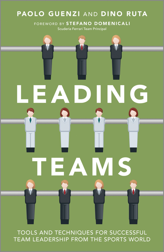 Paolo Guenzi Leading Teams. Tools and Techniques for Successful Team Leadership from the Sports World ISBN: 9781118392119 a new lease of death