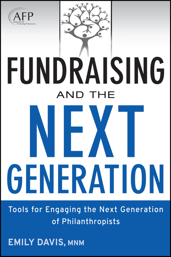 Emily Davis Fundraising and the Next Generation. Tools for Engaging the Next Generation of Philanthropists
