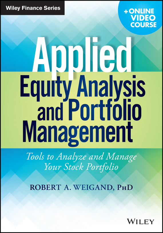Robert Weigand A. Applied Equity Analysis and Portfolio Management. Tools to Analyze and Manage Your Stock Portfolio david hampton hedge fund modelling and analysis an object oriented approach using c