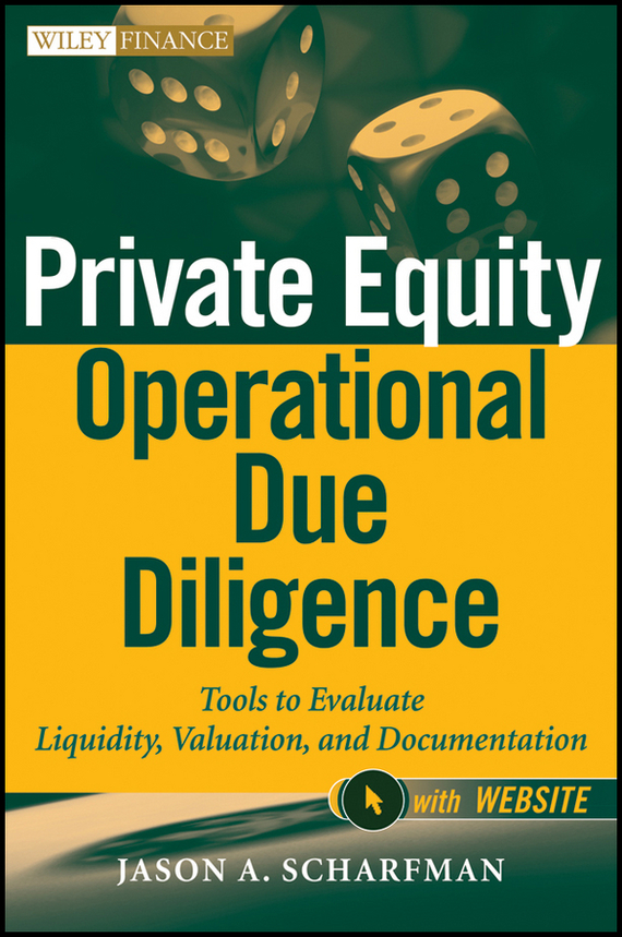 Jason Scharfman A. Private Equity Operational Due Diligence. Tools to Evaluate Liquidity, Valuation, and Documentation jason scharfman a hedge fund compliance risks regulation and management