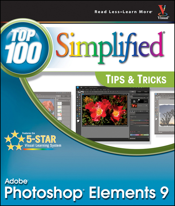 Rob  Sheppard Photoshop Elements 9. Top 100 Simplified Tips and Tricks barbara obermeier photoshop elements 2018 for dummies