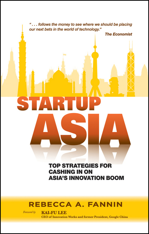 Kai-Fu Lee Startup Asia. Top Strategies for Cashing in on Asia's Innovation Boom