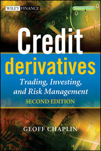 Geoff  Chaplin - Credit Derivatives. Trading, Investing,and Risk Management