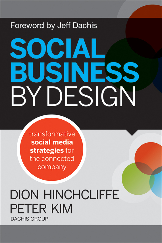 Dion Hinchcliffe Social Business By Design. Transformative Social Media Strategies for the Connected Company