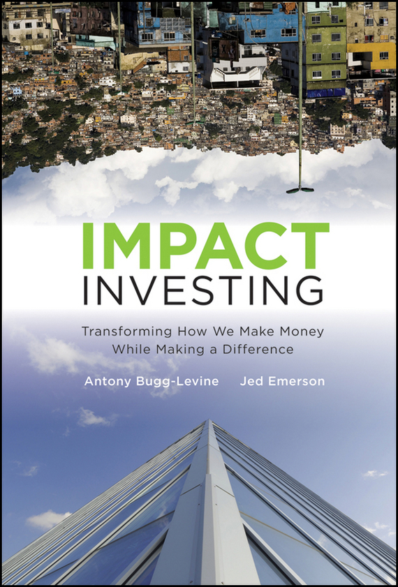 цены Jed  Emerson Impact Investing. Transforming How We Make Money While Making a Difference