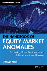 Leonard  Zacks - The Handbook of Equity Market Anomalies. Translating Market Inefficiencies into Effective Investment Strategies
