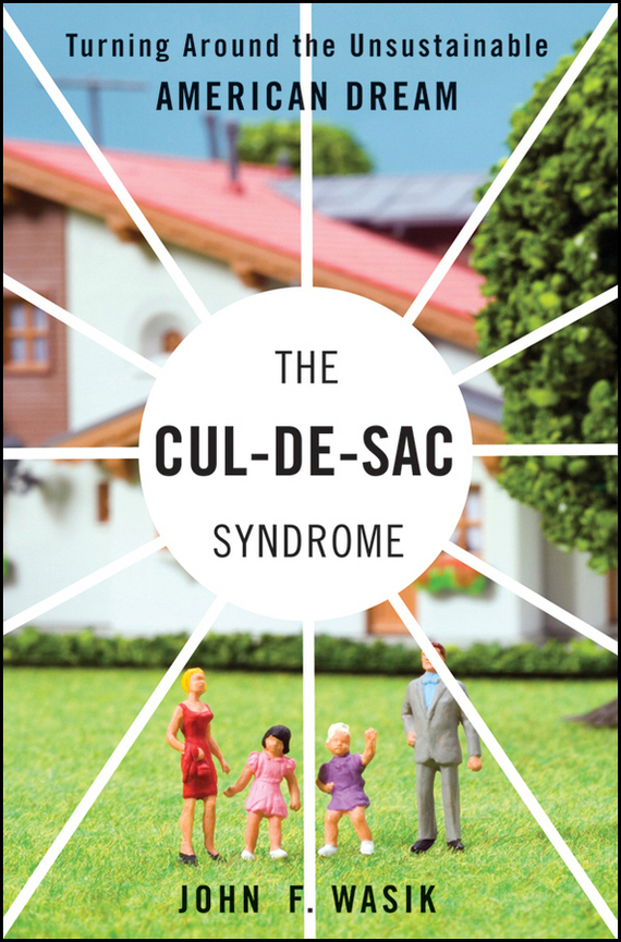 The Cul-de-Sac Syndrome. Turning Around the Unsustainable American Dream