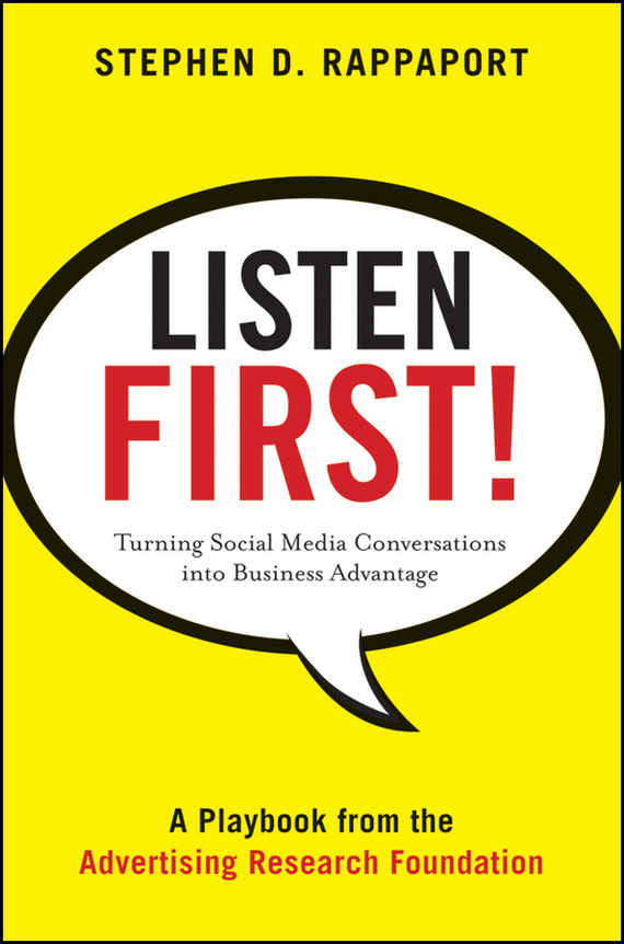 Stephen Rappaport D. Listen First!. Turning Social Media Conversations Into Business Advantage