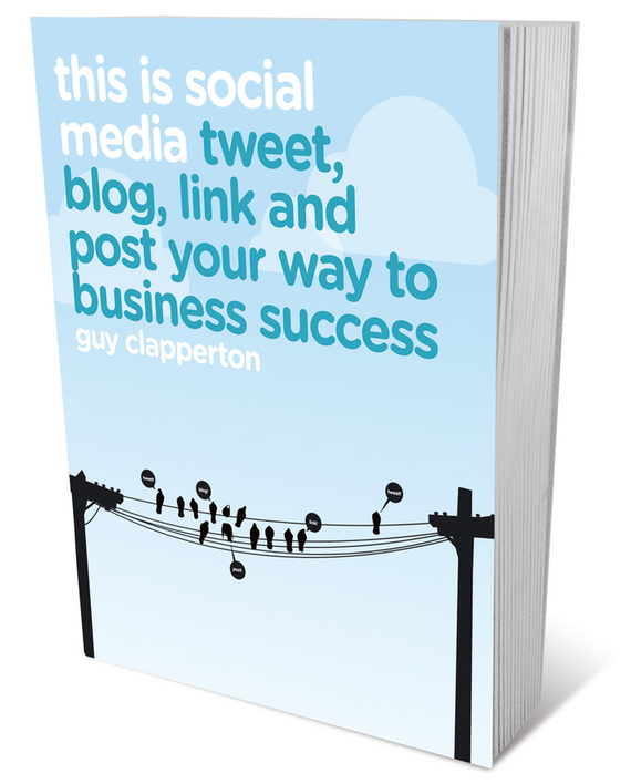 Guy Clapperton This is Social Media. Tweet, blog, link and post your way to business success dionne kasian lew the social executive how to master social media and why it s good for business