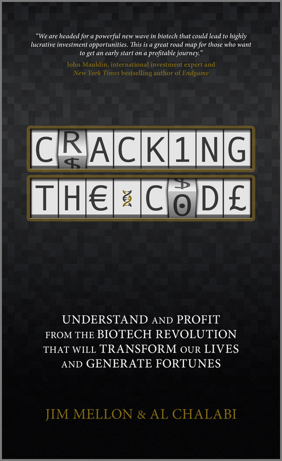 цена на Jim  Mellon Cracking the Code. Understand and Profit from the Biotech Revolution That Will Transform Our Lives and Generate Fortunes