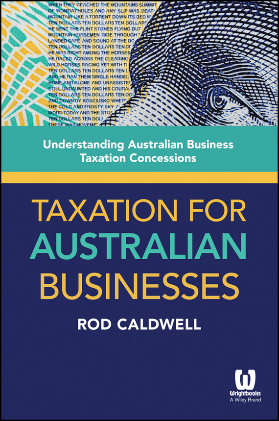 Rod Caldwell Taxation for Australian Businesses. Understanding Australian Business Taxation Concessions get ready for business preparing for work student book 2