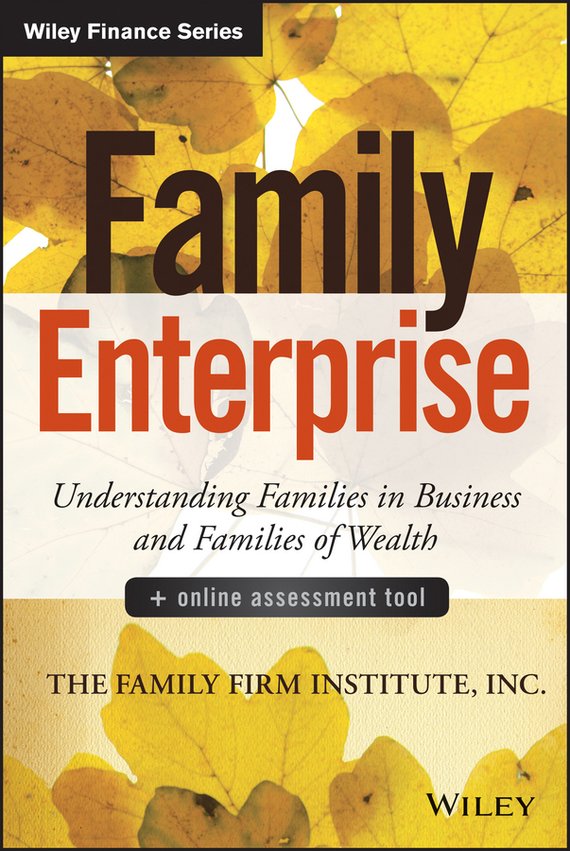 The Family Firm Institute Family Enterprise. Understanding Families in Business and Families of Wealth, + Online Assessment Tool family law gender