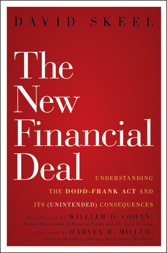David  Skeel The New Financial Deal. Understanding the Dodd-Frank Act and Its (Unintended) Consequences the terror presidency – law and judgement inside the bush administration
