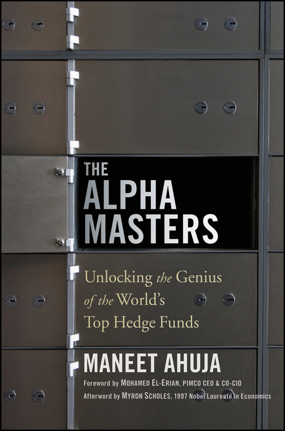Mohamed El-Erian The Alpha Masters. Unlocking the Genius of the World's Top Hedge Funds ronald chan the value investors lessons from the world s top fund managers