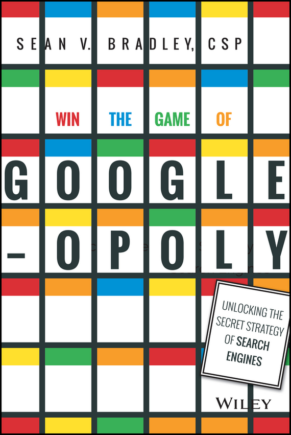 Sean Bradley V. Win the Game of Googleopoly. Unlocking the Secret Strategy of Search Engines ремешок цепочка john richmond ремешок цепочка