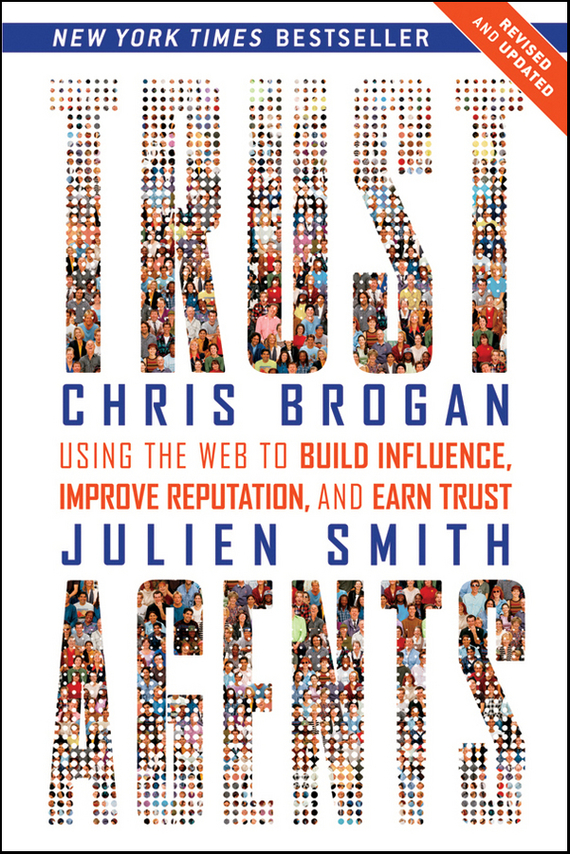 Chris  Brogan Trust Agents. Using the Web to Build Influence, Improve Reputation, and Earn Trust chris wormell george and the dragon