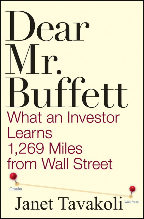 Dear Mr. Buffett. What an Investor Learns 1,269 Miles from Wall Street