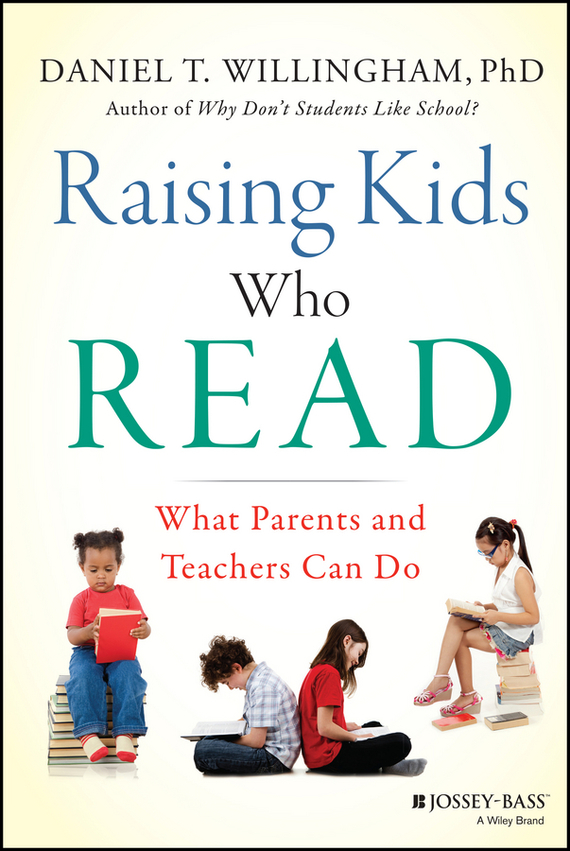 Daniel Willingham T. Raising Kids Who Read. What Parents and Teachers Can Do what about darwin – all species of opinion from scientists sages friends and enemies who met read and discussed the naturalist who changed