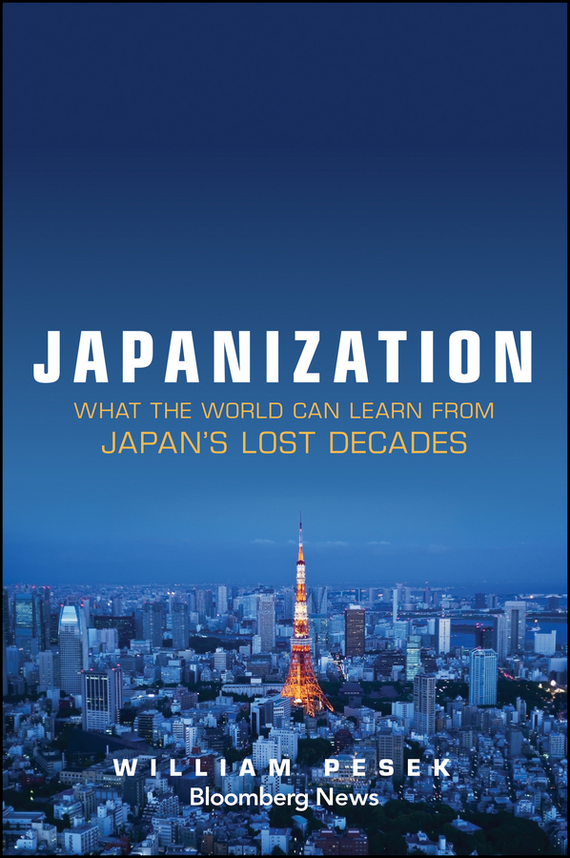 William  Pesek Japanization. What the World Can Learn from Japan's Lost Decades canada in the world economy
