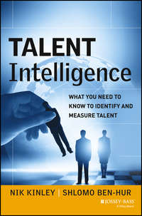 Nik  Kinley - Talent Intelligence. What You Need to Know to Identify and Measure Talent