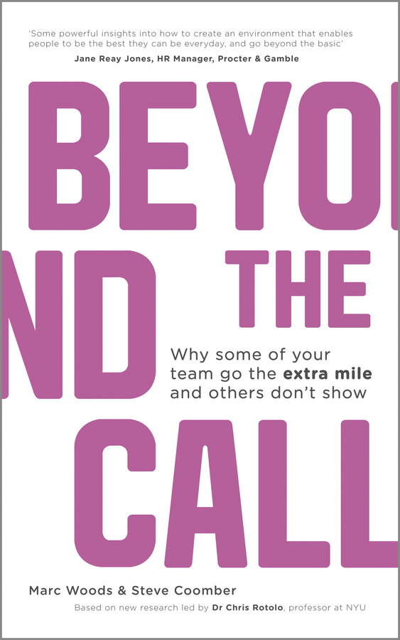 Marc Woods Beyond The Call. Why Some of Your Team Go the Extra Mile and Others Don't Show to the back of beyond