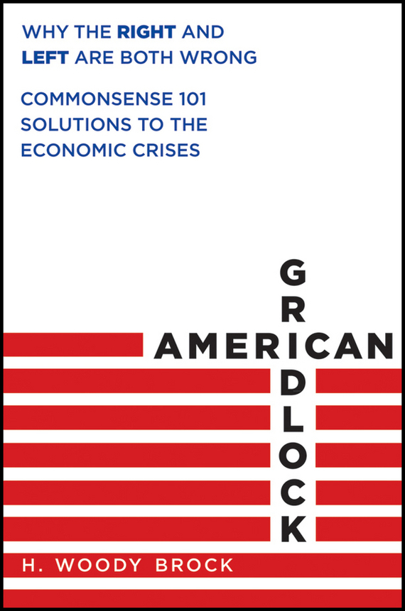 H. Brock Woody American Gridlock. Why the Right and Left Are Both Wrong - Commonsense 101 Solutions to the Economic Crises ISBN: 9781118220795 3packs 12bottles cordyceps sinensis cordycep liquid mushroom to help cancel pure cordyce easy solution to enhance immunity