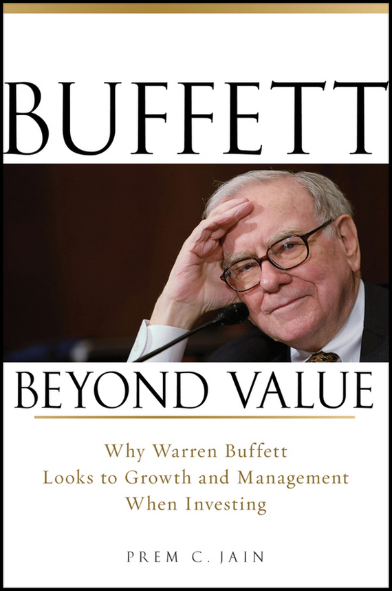 Prem Jain C. Buffett Beyond Value. Why Warren Buffett Looks to Growth and Management When Investing simran kaur narinder pal singh and ajay kumar jain malnutrition in esrd patients on maintenance hemodialysis