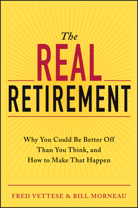 Fred  Vettese The Real Retirement. Why You Could Be Better Off Than You Think, and How to Make That Happen smarter than you think how technology is changing our minds for the better