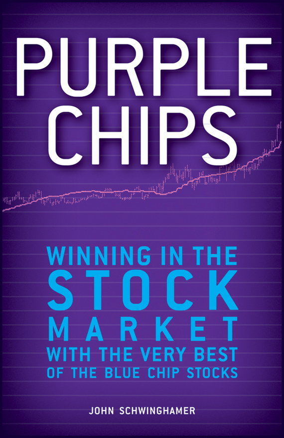 John  Schwinghamer Purple Chips. Winning in the Stock Market with the Very Best of the Blue Chip Stocks zm f2 plus sf