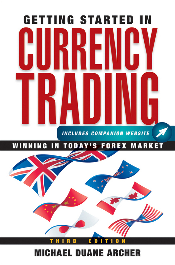 Michael Archer D. Getting Started in Currency Trading. Winning in Today's Forex Market culinary calculations