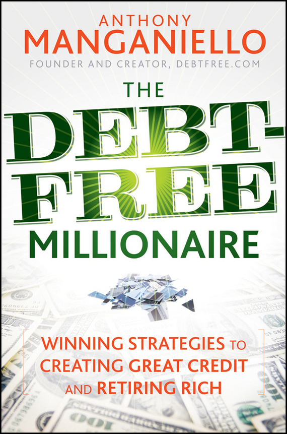 Anthony Manganiello The Debt-Free Millionaire. Winning Strategies to Creating Great Credit and Retiring Rich free shipping the laptop motherboard for asus k75d k75de qml70 la 8371p test good