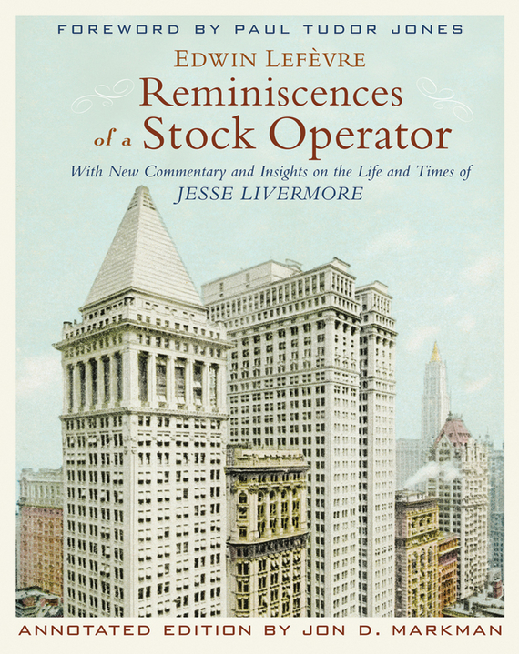 Edwin Lefevre Reminiscences of a Stock Operator. With New Commentary and Insights on the Life and Times of Jesse Livermore 李嘉诚全传the biography of li ka shing collected edition