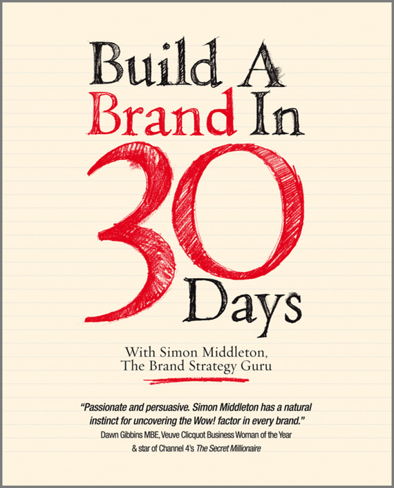 Simon  Middleton Build a Brand in 30 Days. With Simon Middleton, The Brand Strategy Guru cd диск simon paul original album classics paul simon songs from capeman hearts and bones you re the one there goes rhymin simon 5 cd