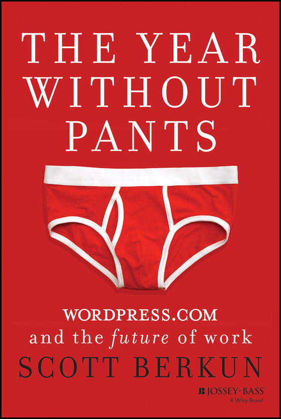 Scott  Berkun The Year Without Pants. WordPress.com and the Future of Work the future sound of london the future sound of london teachings from the electronic brain