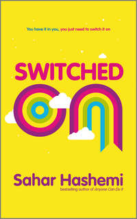 Sahar  Hashemi - Switched On. You have it in you, you just need to switch it on
