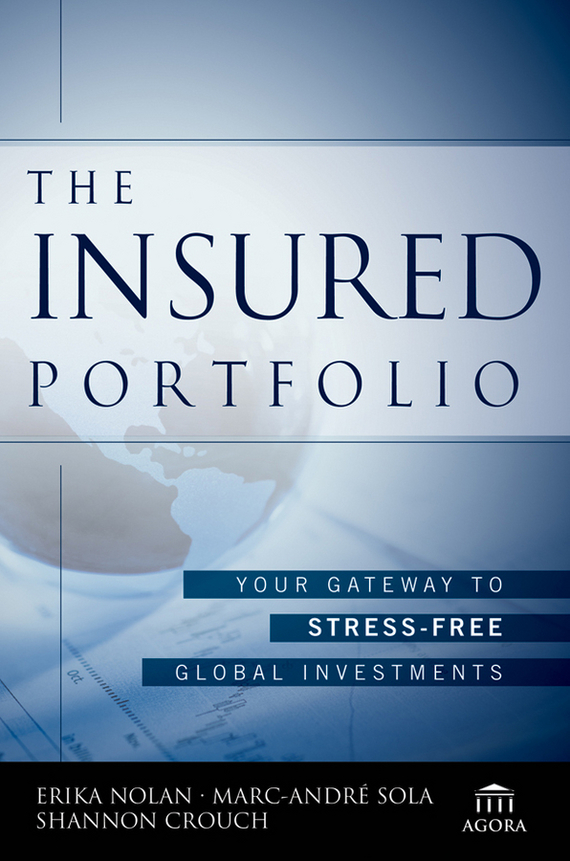Erika  Nolan The Insured Portfolio. Your Gateway to Stress-Free Global Investments mark melin h high performance managed futures the new way to diversify your portfolio