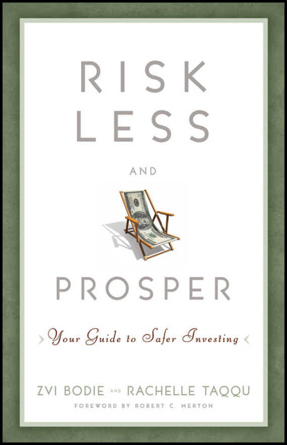 Zvi  Bodie Risk Less and Prosper. Your Guide to Safer Investing steven greiner p  investment risk and
