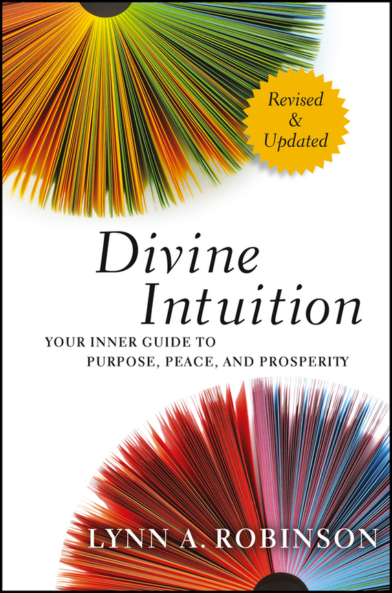 Lynn Robinson A. Divine Intuition. Your Inner Guide to Purpose, Peace, and Prosperity robinson the journey только для vr [ps4]