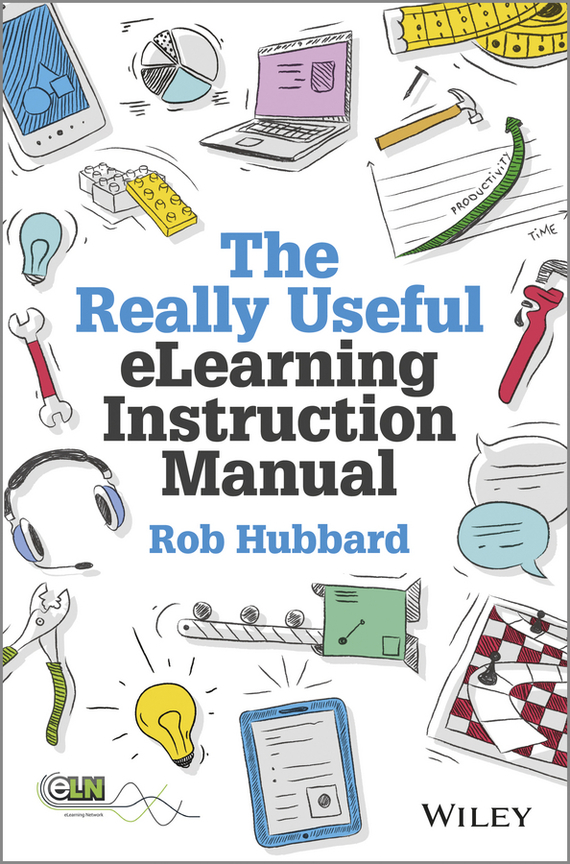 Rob  Hubbard The Really Useful eLearning Instruction Manual. Your toolkit for putting elearning into practice handbook of the exhibition of napier relics and of books instruments and devices for facilitating calculation