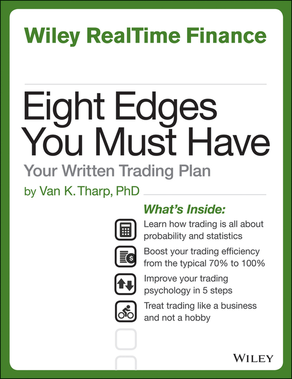 Van Tharp K. Eight Edges You Must Have. Your Written Trading Plan ISBN: 9781118556856 the windfall