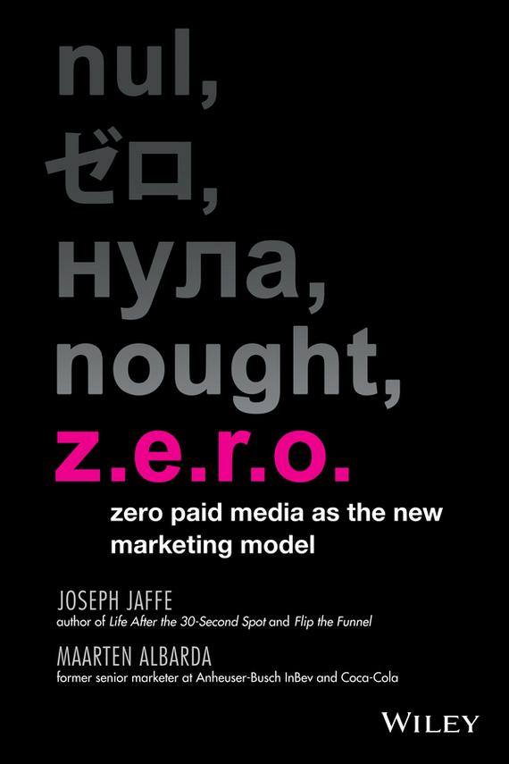Joseph  Jaffe Z.E.R.O. Zero Paid Media as the New Marketing Model joseph a the living