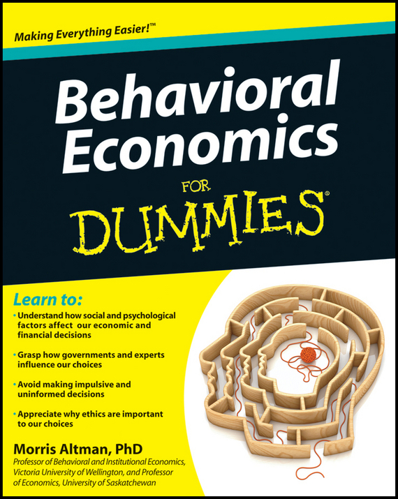 Morris  Altman Behavioral Economics For Dummies economics is your choice